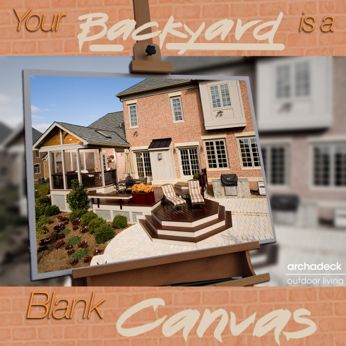 Your Backyard Is A Blank Canvas - Archadeck Outdoor Living - Graphic Design by Matthew Victor in St. Louis, Mo